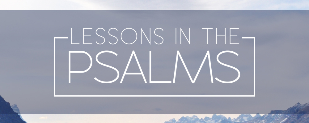 Lessons in the Psalms